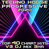 Techno House Progressive Psy Trance 2020 Top 40 Chart Hits, Vol. 3 (DJ Mix 3Hr) by DJ Acid Hard House