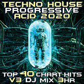 Techno House Progressive Acid 2020 Top 40 Chart Hits, Vol. 3 (DJ Mix 3Hr) by DJ Acid Hard House