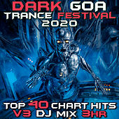 Dark Goa Trance Festival 2020 Top 40 Chart Hits, Vol. 3 (DJ Mix 3Hr) by Goa Doc