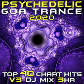 Psychedelic Goa Trance 2020 Top 40 Chart Hits, Vol. 3 (DJ Mix 3Hr) by Goa Doc