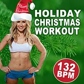 Holiday Christmas Workout (Merry Christmas 132 Bpm) (The Best Music for Aerobics, Pumpin' Cardio Power, Plyo, Exercise, Steps, Barré, Curves, Sculpting, Abs, Butt, Lean, Twerk, Slim Down Fitness Workout) by Super Fitness Music
