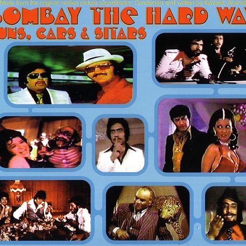 Bombay The Hard Way- Guns, Cars, & Sitars by Dan The Automator