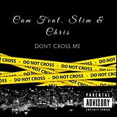 Don't Cross Me (Chopped and Screwed) von Cam