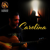 Carolina by Luciano Andrade