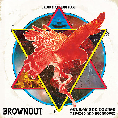 Aguilas & Cobras - Remixed and Regrooved by Brownout
