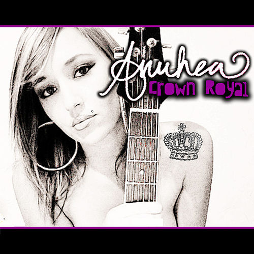 Crown Royal by Anuhea