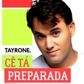 Cê Tá Preparada de Tayrone Cigano