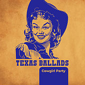Texas Ballads: Cowgirl Party by Various Artists