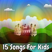 15 Songs for Kids by Canciones Infantiles
