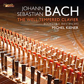 Bach: The Well-Tempered Clavier, Books I & II, BWV 846-893 by Michel Kiener