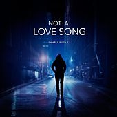 Not A Love Song by Charly