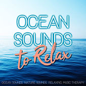 Ocean Sounds to Relax by Relaxing Music Therapy