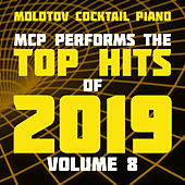 MCP Top Hits of 2019, Vol. 8 (Instrumental) de Molotov Cocktail Piano