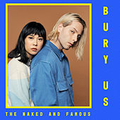 Bury Us / Sunseeker di The Naked And Famous
