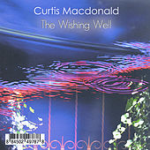 The Wishing Well by Curtis MacDonald