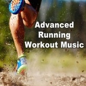 Advanced Running Workout Music (140 Bpm the Best Uptempo Running and Jogging Songs to Improve Your Running Pace Spectaculair) by Advanced Running Music