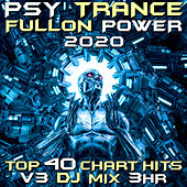 Psy Trance Fullon Power 2020 Top 40 Chart Hits, Vol. 3 (GoaDoc DJ Mix 3Hr) by Goa Doc