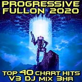 Progressive Fullon 2020 Top 40 Chart Hits, Vol. 3 (GoaDoc DJ Mix 3Hr) by Goa Doc