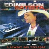 O Cowboy dos Teclados (Ao Vivo) de Edimilson Batista