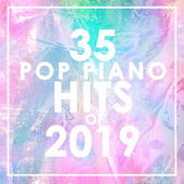 35 Pop Piano Hits 2019 (Instrumental) von Piano Dreamers