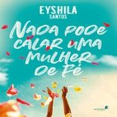 Nada Pode Calar uma Mulher de Fé by Eyshila