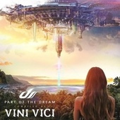 Part of the Dream - Compiled by Vini Vici de Various Artists