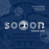 SOOON - Youchz Now by John Wolf Brennan