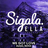 We Got Love (HUGEL Remix) van Sigala