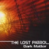 Dark Matter by The Lost Patrol