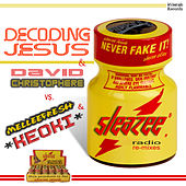 Sleazee by Decoding Jesus & David Christophere