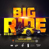 Big Ride Riddim (2020 Repack Album) by Various Artists