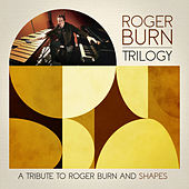Trilogy (a Tribute to Roger Burn and Shapes) de Roger Burn