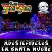 Adeste Fideles / La Santa Noche by Los Yes Yes