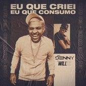 Eu Que Criei Eu Que Consumo de MC Denny