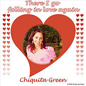 There I Go Falling In Love Again by Chiquita Green