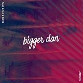 Bigger Dan von Paul Kold
