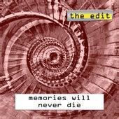 Memories Will Never Die von edIT