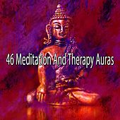 46 Meditation and Therapy Auras von Lullabies for Deep Meditation