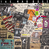 The Mad Dogs by Mad Dogs