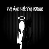 We Are Not The Same by Mae