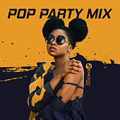 Pop Party Mix by Various Artists