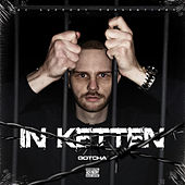 In Ketten by Gotcha!