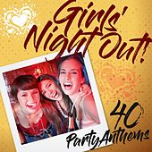 Girls' Night Out: 40 Party Anthems von Various Artists