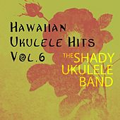 Hawaiian Ukulele Hits, Vol. 6 von The Shady Ukulele Band