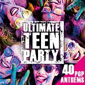 Ultimate Teen Party: 40 Pop Anthems de Various Artists