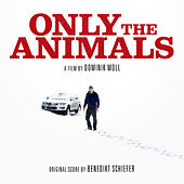 Only the Animals (Original Soundtrack) by Benedikt Schiefer
