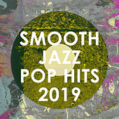 Smooth Jazz Pop Hits 2019 (Instrumental) by Smooth Jazz Allstars