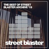 The Best of Street Blaster Archive '19 by Various Artists