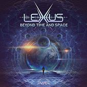 Beyond Time and Space de Lexxus