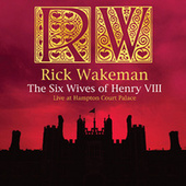 The Six Wives Of Henry VIII by Rick Wakeman